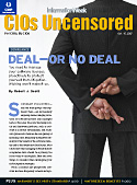 CIOs Uncensored (For CIOs By CIOs) -- Deal -- Or No Deal